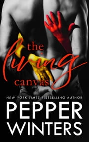 The Living Canvas ebook by Pepper Winters