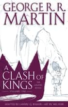 A Clash of Kings: The Graphic Novel: Volume One ebook by George R. R. Martin