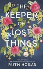 The Keeper of Lost Things ebook by The feel-good novel of the year