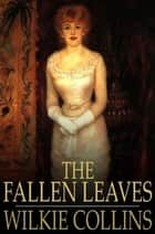 The Fallen Leaves ebook by Wilkie Collins