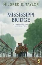 Mississippi Bridge ebook by Mildred D. Taylor, Max Ginsburg