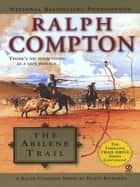 Ralph Compton The Abilene Trail ebook by Dusty Richards,Ralph Compton