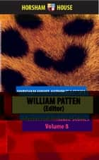 Animal and Nature Stories, Volume 8 - Junior Classics ebook by William Patten (Editor)