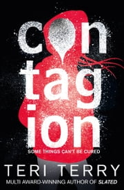 Dark Matter: Contagion - Book 1 ebook by Teri Terry