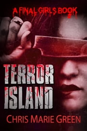 Terror Island - A Final Girls Book ebook by Chris Marie Green