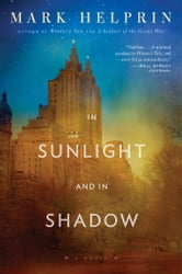In Sunlight and In Shadow ebook by Mark Helprin