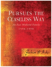 Pursues The Ceaseless Way ebook by Graham W Parker