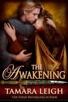 THE AWAKENING - A Medieval Romance ebook by Tamara Leigh