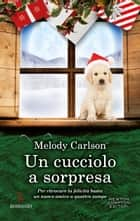Un cucciolo a sorpresa ebook by Melody Carlson