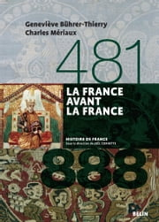 La France avant la France (481-888) ebook by Geneviève Bührer-Thierry, Charles Mériaux, Belin