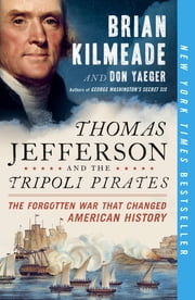 Thomas Jefferson and the Tripoli Pirates - The Forgotten War That Changed American History ebook by Brian Kilmeade,Don Yaeger