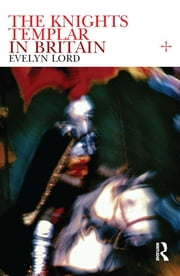 Knights Templar in Britain ebook by Evelyn Lord
