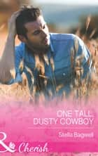 One Tall, Dusty Cowboy (Mills & Boon Cherish) (Men of the West, Book 31) 電子書 by Stella Bagwell