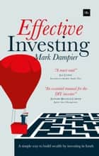 Effective Investing - A simple way to build wealth by investing in funds ebook by Mark Dampier