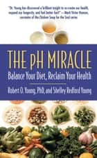 The pH Miracle ebook by Robert O. Young,Shelley Redford Young