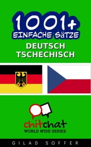 1001+ Einfache Sätze Deutsch - Tschechisch ebook by Kobo.Web.Store.Products.Fields.ContributorFieldViewModel