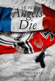 How Angels Die ebook by David-Michael Harding