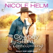 Cowboy SEAL Homecoming audiobook by Nicole Helm