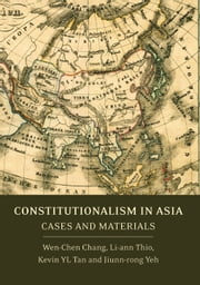 Constitutionalism in Asia - Cases and Materials ebook by Wen-Chen Chang,Li-ann Thio,Kevin YL Tan,Jiunn-rong Yeh