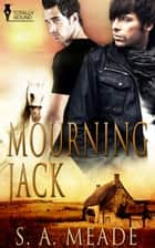 Mourning Jack ebook by S.A. Meade