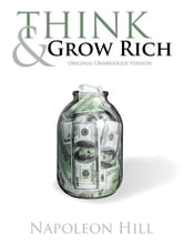 Think and Grow Rich (Original Unabridged Version) ebook by Hill, Napoleon