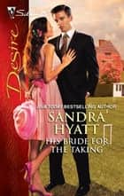 His Bride for the Taking ebook by Sandra Hyatt