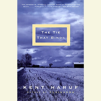 The Tie That Binds audiobook by Kent Haruf