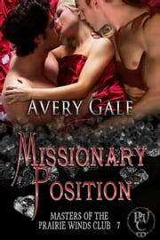 Missionary Position - Masters of the Prairie Winds Club, #7 ebook by Avery Gale
