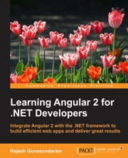 Learning Angular 2 for .NET Developers ebook by Rajesh Gunasundaram