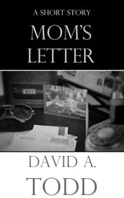 Mom's Letter ebook by David Todd