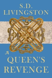 A Queen's Revenge ebook by S.D. Livingston