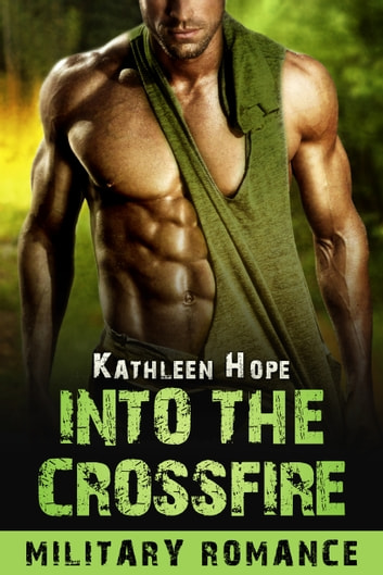 Into the Crossfire ebook by Kathleen Hope
