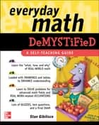 Everyday Math Demystified ebook by Stan Gibilisco