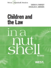 Ramsey and Abrams' Children and the Law in a Nutshell, 4th ebook by Sarah Ramsey,Douglas Abrams