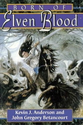 Born of Elven Blood ebook by Anderson, Kevin J.