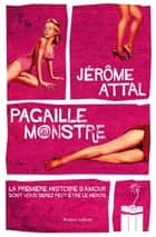 Pagaille monstre ebook by Jérôme ATTAL