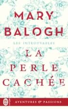 La perle cachée eBook by Mary Balogh, Viviane Ascain