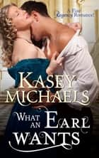 What an Earl Wants (Mills & Boon M&B) ebook by Kasey Michaels