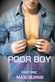 Poor Boy Lover: Part One ebook by Maxi Burns