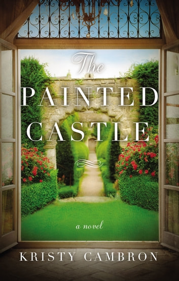 The Painted Castle ebook by Kristy Cambron