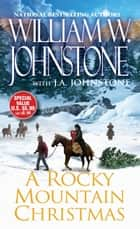 A Rocky Mountain Christmas ebook by J.A. Johnstone, William W. Johnstone