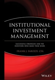 Institutional Investment Management - Equity and Bond Portfolio Strategies and Applications ebook by Frank J. Fabozzi