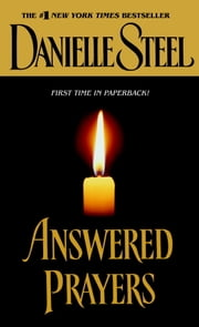 Answered Prayers - A Novel ebook by Danielle Steel