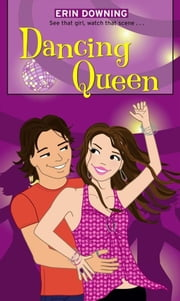Dancing Queen ebook by Erin Downing