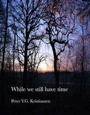 While We Still Have Time ebook by Peter V.G. Kristiansen