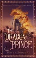 The Dragon Prince ebook by Patty Jansen