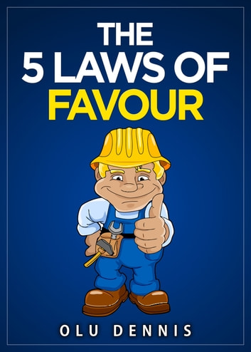 The 5 Laws Of Favour ebook by Olu Dennis