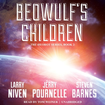 Beowulf's Children audiobook by Larry Niven,Jerry Pournelle,Steven Barnes
