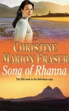 Song of Rhanna ebook by Christine Marion Fraser
