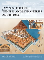 Japanese Fortified Temples and Monasteries AD 710–1062 ebook by Dr Stephen Turnbull